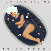 Now You See Me - EP by Molly Moore