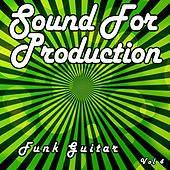 Sound for Production: Funk Guitar, Vol. 4 by Various