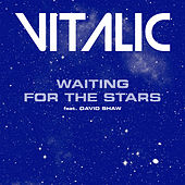 Waiting for the Stars (feat. David Shaw) - Single by Vitalic