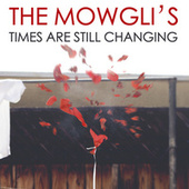 Times Are Still Changing by The Mowgli's