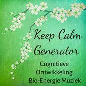 Keep Calm Generator - Cognitieve Ontwikkeling Bio-Energie Aandachtsstoornis Muziek voor Chakra Meditatie Balanceren Mindfulness Therapie met Instrumentale New Age Natuur Geluiden by Various Artists