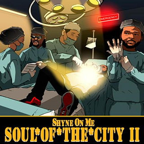 Soul of the City II by Shyne On Me
