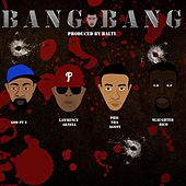 Bang Bang (feat. God Pt.3, Phil Tha Agony, Slaughter Rico & Lawrence Arnell) by Balti