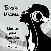 Brain Waves - Música para Ejercicios de la Mente Mejorar la Concentración con Sonidos Instrumentales New Age by Concentration Music Ensemble