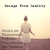 Escape From Reality - Musica dalla Natura per Rilassamento Profondo Pace Interiore Spa Weekend by Radio Meditation Music
