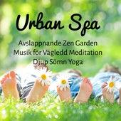 Urban Spa - Avslappnande Zen Garden Musik för Vägledd Meditation Djup Sömn Yoga med Natur Instrumental Easy Listening New Age Ljud by Zen Music Garden