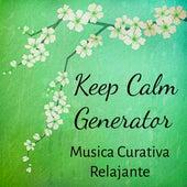 Keep Calm Generator - Musica Curativa Relajante para Meditación Profunda y Entrenamiento de la Mente con Sonidos Naturales Instrumentales New Age by Various Artists