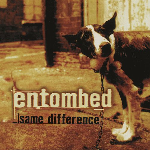 Same Difference (Remastered) by Entombed