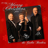 We Say Merry Christmas by The Gatlin Brothers