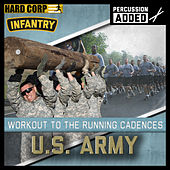 Workout to the Running Cadences U.S. Army Infantry (Percussion Added) by The U.S. Army Infantry