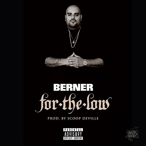 For The Low by Berner
