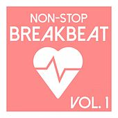 Non-Stop Breakbeat, Vol. 1 by Various Artists