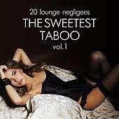 The Sweetest Taboo, Vol. 1 (20 Lounge Negligees) by Various Artists