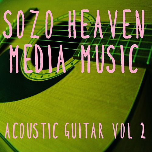 Acoustic Guitar, Vol. 2 by Sozo Heaven