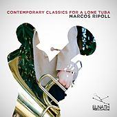Contemporary Classics for a Lone Tuba by Marcos Ripoll