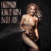 Champagne & Vocal House: Ischgl 2017 by Various Artists