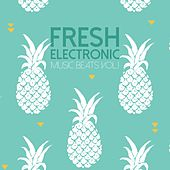 Fresh Electronic Music Beats, Vol. 2 by Various Artists