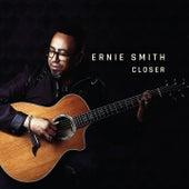 Closer by Ernie Smith
