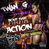 Bout That Action (feat. Peetey Weestro) by Twang