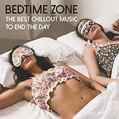 Bedtime Zone: The Best Chillout Music to End the Day by Various Artists