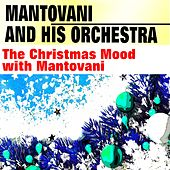 The Christmas Mood with Mantovani von Mantovani & His Orchestra