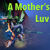 A Mother's Luv von Various Artists