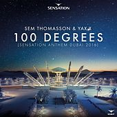 100 Degrees (Sensation Anthem Dubai 2016) by Sem Thomasson