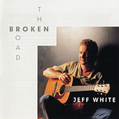 The Broken Road by Jeff White