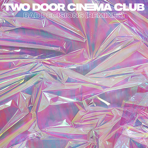 Bad Decisions by Two Door Cinema Club
