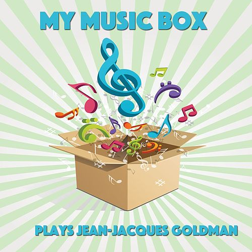 My Music Box Plays Jean-Jacques Goldman by Le Monde d'Hugo