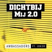 Dichtbij Mij 2.0 (feat. Jok3r) by The Ambassadors
