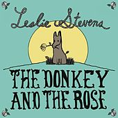 The Donkey and The Rose by Leslie Stevens