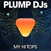 My Hi Tops by Plump DJs