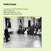 A Concert at the White House (Bonus Track Version) by Pablo Casals