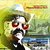 Tijuana Sessions Vol. 3 by Nortec Collective