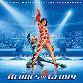 Blades of Glory (Original Motion Picture Soundtrack) by Various Artists