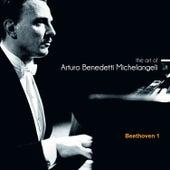 The Art of Arturo Benedetti Michelangeli: Beethoven 1 by Arturo Benedetti Michelangeli