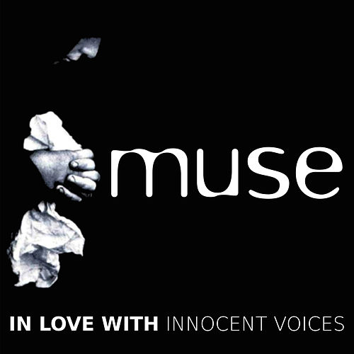 In Love with Innocent Voices by Muse