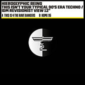 This Is 4 The Rave Bangers by Hieroglyphic Being
