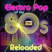 Electro Pop of the 80s Reloaded by Various Artists