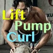 Lift, Pump, Curl von Various Artists
