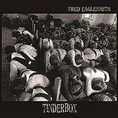 Tinderbox by Fred Eaglesmith