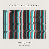 Risk of Loss (Deluxe Edition) by Carl Anderson