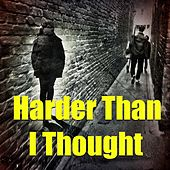 Harder Than I Thought von Various Artists