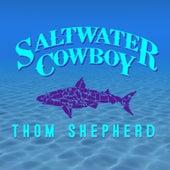 Saltwater Cowboy by Thom Shepherd