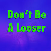 Don't Be A Looser von Various Artists