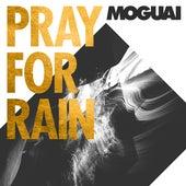 Pray For Rain (The Remixes) by Moguai