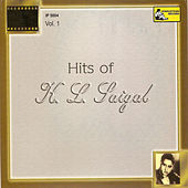 Hits of K. L. Saigal, Vol. 1 by Various Artists