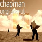 Ungrateful by Chapman