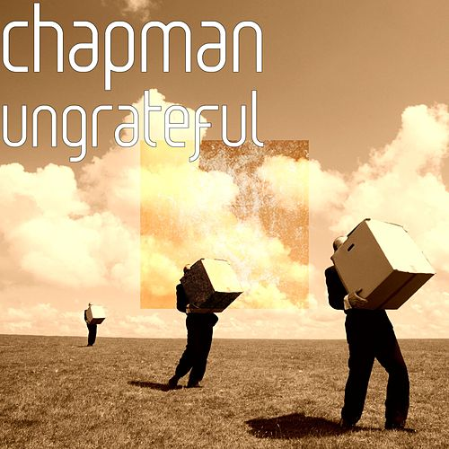 Ungrateful by Chapman